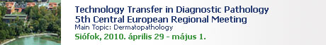 Technology Transfer in Diagnostic Pathology 5th Central European Regional Meeting
