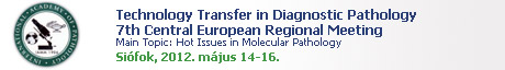 Technology Transfer in Diagnostic Pathology 7th Central European Regional Meeting