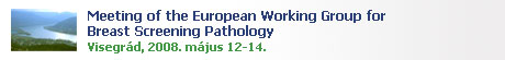 Meeting of the European Working Group for Breast Screening Pathology