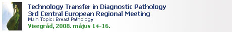 Technology Transfer in Diagnostic Pathology 3rd Central European Regional Meeting