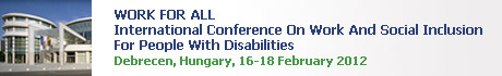 INTERNATIONAL CONFERENCE ON WORK AND SOCIAL INCLUSION FOR PEOPLE WITH DISABILIITIES